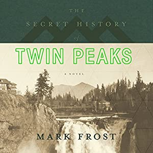 The Secret History of Twin Peaks Audiobook