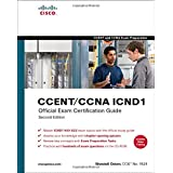 CCENT/CCNA ICND1 Official Exam Certification Guide (CCENT Exam 640-822 and CCNA Exam 640-802) (2nd Edition)