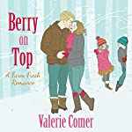 Berry on Top: A Farm Fresh Romance, Book 6 | Valerie Comer