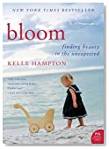 Bloom: Finding Beauty in the Unexpected--A Memoir (P.S.)