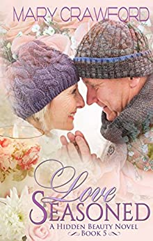 Love Seasoned (A Hidden Beauty Novel Book 5) by [Crawford, Mary]