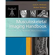 Musculoskeletal Imaging Handbook A Guide for Primary Practitioners