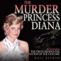 The Murder of Princess Diana: Revealed: The Truth Behind the Assassination of the Century Audiobook by Noel Botham Narrated by Simon Whistler