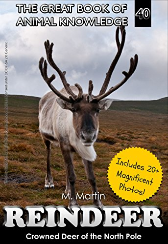 Reindeer: Crowned Deer of the North Pole  (The Great Book of Animal Knowledge 40)
