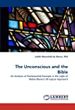 The Unconscious and the Bible, Merenfeld De Moscu, 3838372166