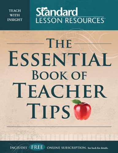 The Essential Book of Teacher Tips: 52 Articles with More Than 150 Ideas (Standard Lesson Commentary®)