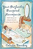 Your Perfectly Pampered Menopause, Colette Bouchez, 0767917561