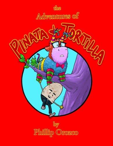 The Adventures of Pinata & Tortilla: Out on a Limb! (Volume - Phillip Limb
