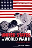 The United States in World War II : A Documentary Reader, , 1444331191