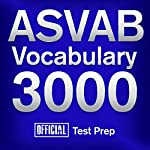 Official ASVAB Vocabulary 3000: Become a True Master of ASVAB Vocabulary...Quickly and Effectively! | Official Test Prep Content Team