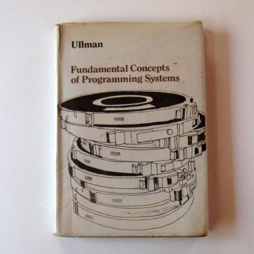 Fundamental Concepts of Programming Systems (Addison-Wesley Series in Computer Science and Information Processing)