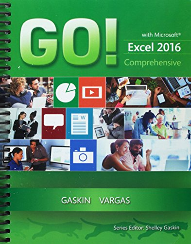 GO! with Microsoft Excel 2016 Comprehensive; MyLab IT with Pearson eText -- Access Card -- for GO! with Office 2016