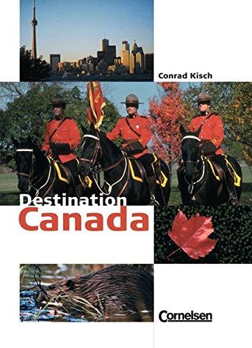 Destination: Canada: Textheft (Englisch) Taschenbuch – August 2005 Conrad Kisch Cornelsen Verlag 3060312222 Lektüren