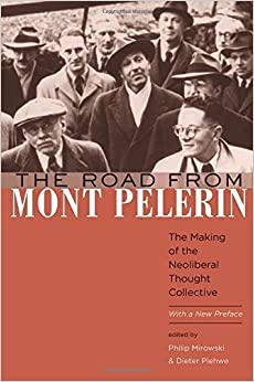 Book The Road from Mont Pèlerin: The Making of the Neoliberal Thought Collective, With a New Preface (2015-11-16)