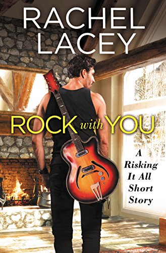 Rock with You (Risking It All) by [Lacey, Rachel]