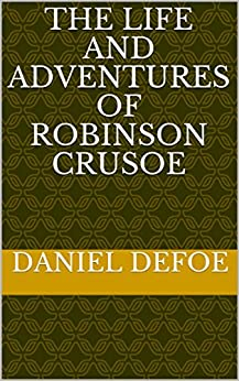 Download for free The Life and Adventures of Robinson Crusoe