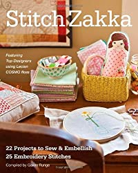 Stitch Zakka: 22 Projects to Sew & Embellish  25 Embroidery Stitches