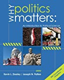 By Kevin L. Dooley Why Politics Matters: An Introduction to Political Science (with CourseReader 0-60: Introduction to (1st First Edition) [Paperback]