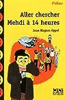 Aller chercher Mehdi à 14 heures par Oppel