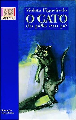 O Gato do Pêlo em Pé (Portuguese Edition): Violeta Figueiredo: 9789722111577: Amazon.com: Books