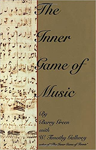 Inner Game Of Music, The by Green/Gallwey - review and discussion