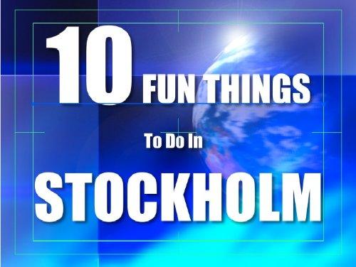TEN FUN THINGS TO DO IN STOCKHOLM