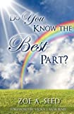 Do You Know the Best Part?, Zoe A. Seed, 1613790546