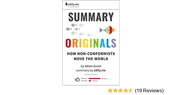 Summary Of Originals How Non Conformists Move The World By Adam Grant 2 Summaries In 1 In Depth Summary And Bonus 2 Page PDF