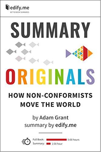 summary-of-originals-how-non-conformists-move-the-world-by-adam-grant-2-summaries-in-1-in-depth-summ