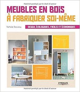 Grand Meubles En Bois à Fabriquer Soi Même : Design, écologiques, Faciles Et  économiques: 9782212138955: Amazon.com: Books Nice Look
