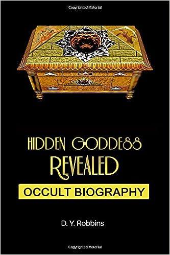 Amazon com: Hidden Goddess Revealed: Occult Biography