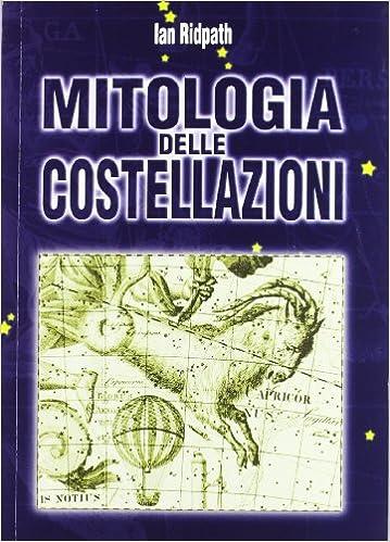 Amazon.it  Mitologia delle costellazioni - Ian Ridpath 3998f2096d8