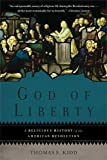God of Liberty: A Religious History of the American Revolution