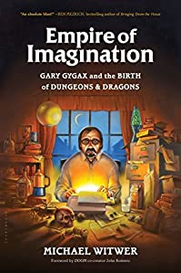 Empire Of Imagination: Gary Gygax And The Birth Of Dungeons & Dragons by Michael Witwer ebook deal