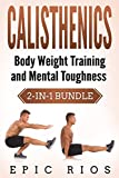 CALISTHENICS: Body Weight Training and Mental Toughness (2-IN-1) Bundl