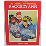 The Original Adventures of Raggedy Ann ~ Johnny Gruelle