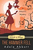 Witch Is When The Hammer Fell: Volume 8 (A Witch P.I. Mystery)