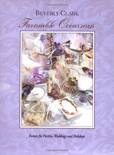 Favorable Occasions: Favors for Parties, Weddings, and - Bridal Beverly Clark