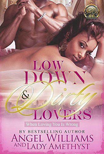 """Low Down & Dirty Lovers: """"Loving You Is Wrong"""""""