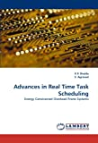 Advances in Real Time Task Scheduling, K. K. Shukla and S. Agrawal, 3844301429