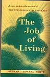 Job of Living, Stewart Edward White, 0915689049