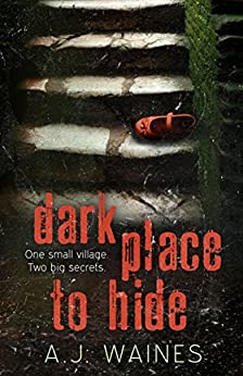 Dark Place to Hide by [Waines, A J]