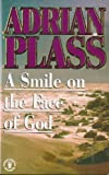 Front cover for the book A Smile of the Face of God by Adrian Plass