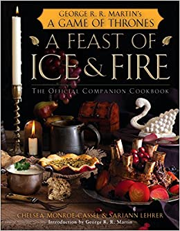 A Feast Of Ice And Fire The Official Companion Cookbook