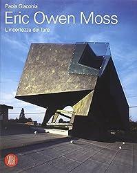 Eric Owen Moss. L'incertezza del fare