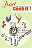 Just Cook It!, Roe Valenti and Cal Orey, 0595307094