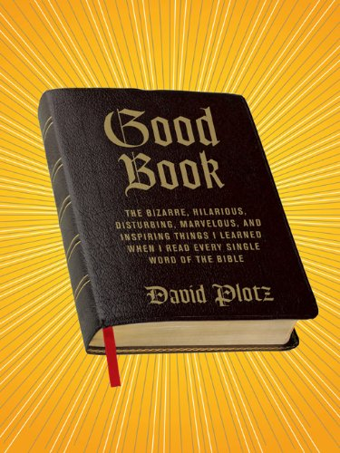 Good Book: The Bizarre, Hilarious, Disturbing, Marvelous, and Inspiring Things I Learned When I Read Every Single Word of the Bible (Christmas Stocking Outline)