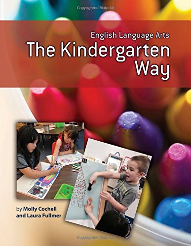 English Language Arts the Kindergarten Way (Maupin House)