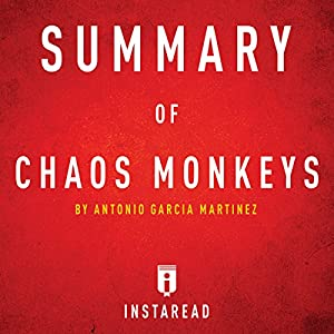 Summary of Chaos Monkeys by Antonio Garcia Martinez Audiobook
