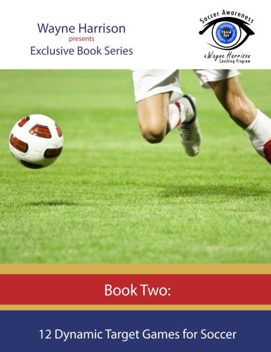 12 Dynamic Target Games for Soccer (Soccer Awareness) (Volume 2) pdf epub